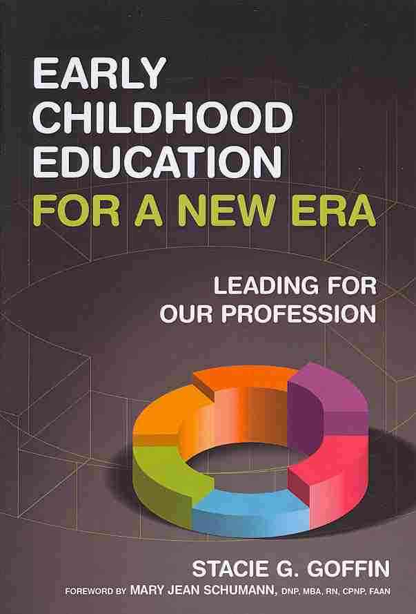 Early Childhood Education for a New Era By Goffin, Stacie G.